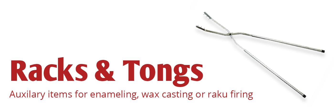 racks, tongs, racks and tongs enameling, wax casting, raku firing, enamel rack, wax rack