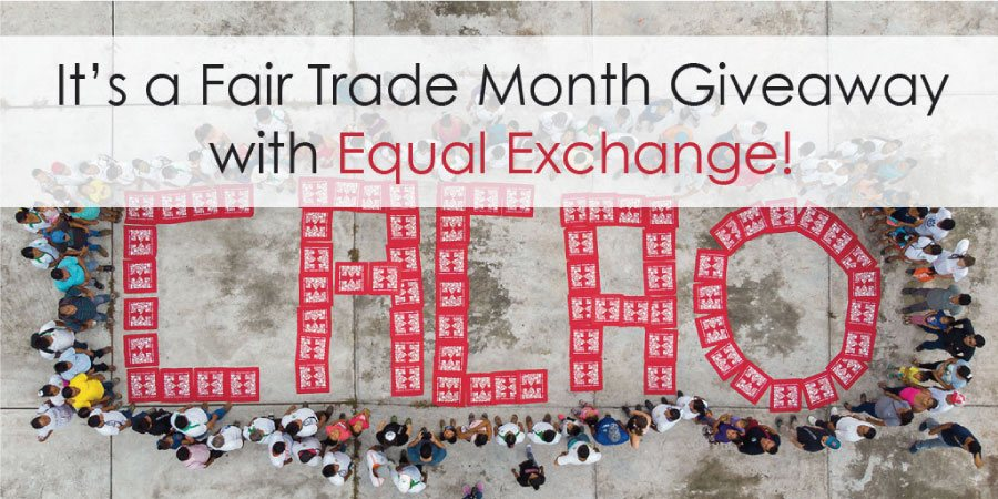 It's a Fair Trade Month Giveaway with Equal Exchange